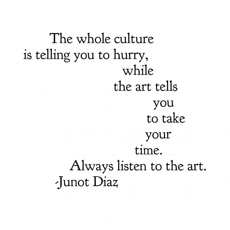 Artist quote Junot Diaz